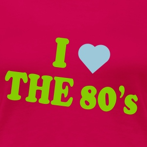 I love the 80s - Women's Premium T-Shirt