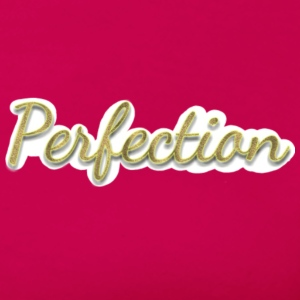 Perfection - Women's Premium T-Shirt