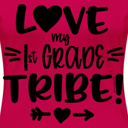 Love my 1st Grade Tribe! T-Shirt - Women's Premium T-Shirt