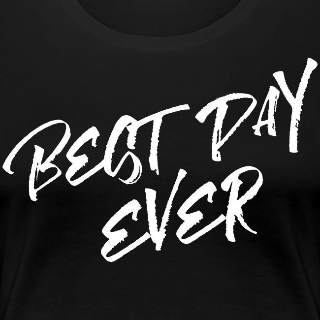 Best Day Ever RCP Shirt