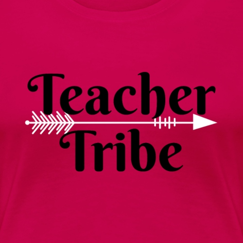 Teacher Tribe - Women's Premium T-Shirt