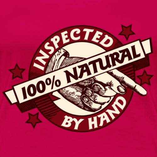 100% Natural Inspected by Hand - Women's Premium T-Shirt