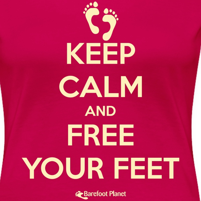 Keep Calm and Free Your Feet