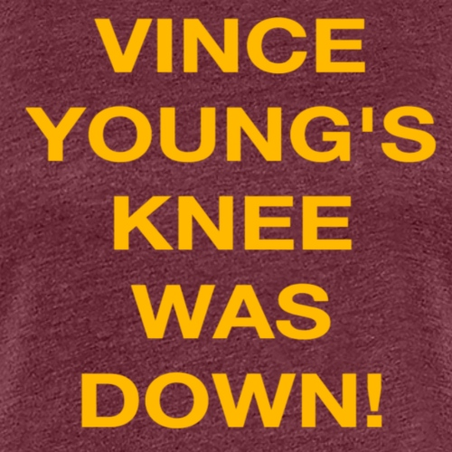 Vince Young's Knee Was Down - Women's Premium T-Shirt