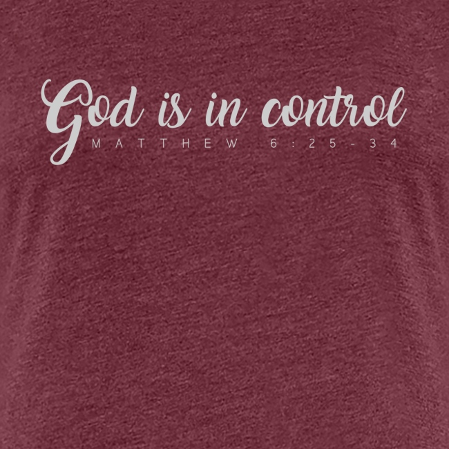 God is in control - Matthew 6:25-34