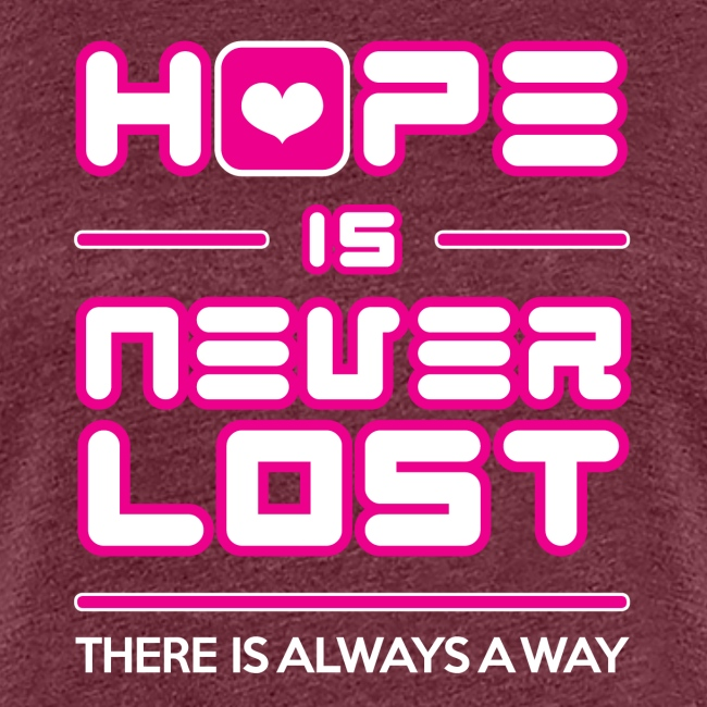 Hope is Never Lost
