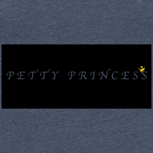 Petty Princess - Women's Premium T-Shirt