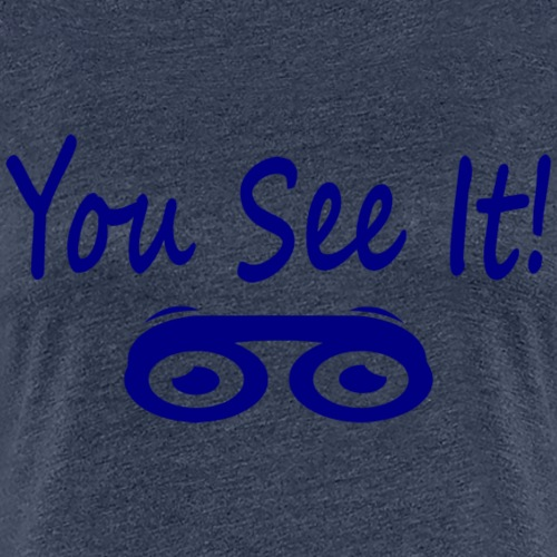You See It_bl - Women's Premium T-Shirt