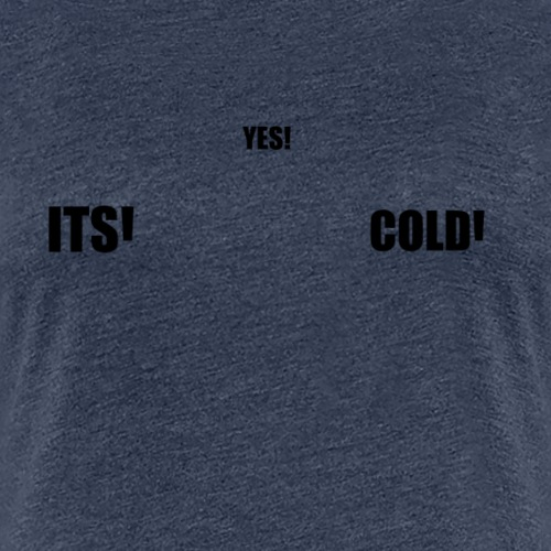 Cold - Women's Premium T-Shirt