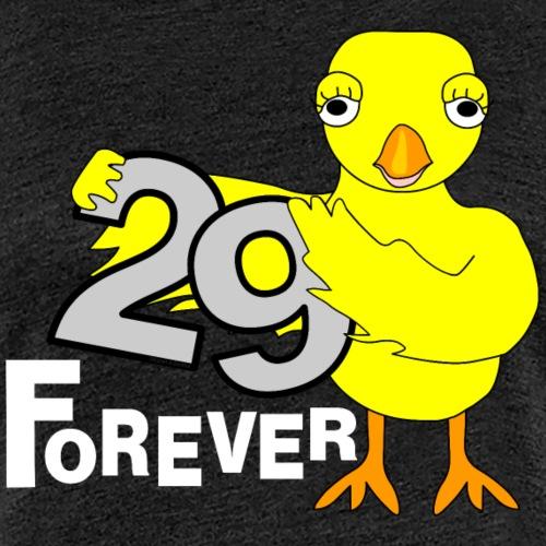 29 Forever Birthday Chick White Text - Women's Premium T-Shirt