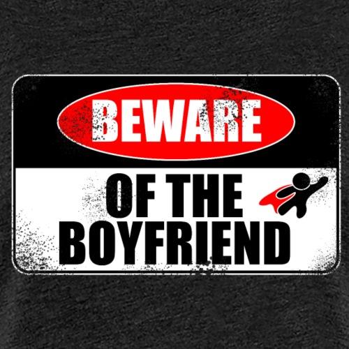 Beware of the Boyfriend - Women's Premium T-Shirt