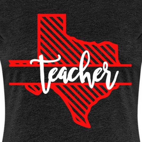 Texas Teacher - Red - Women's Premium T-Shirt