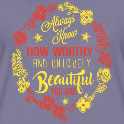 Unique beauty and surely worthy! - Women's Premium T-Shirt