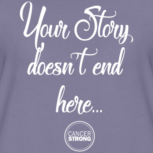 Your Story does not end here... - Women's Premium T-Shirt