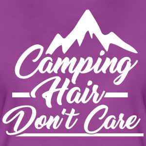 Camping Hair Don't Care for Outdoor Campers - Women's Premium T-Shirt