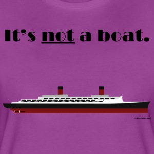 It's a ship, not a boat! (Ocean Liner Variant) - Women's Premium T-Shirt