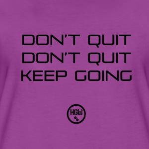 DONT QUIT KEEP GOING - Motivation - Women's Premium T-Shirt