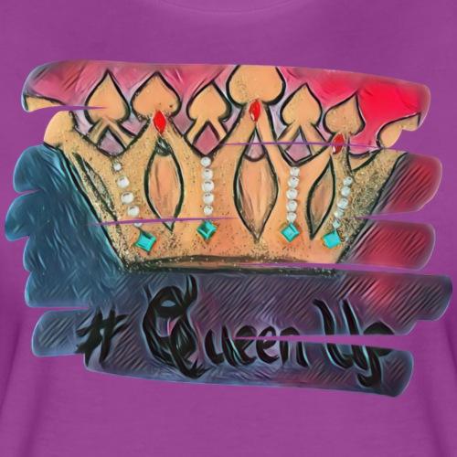 QueenUp - Women's Premium T-Shirt