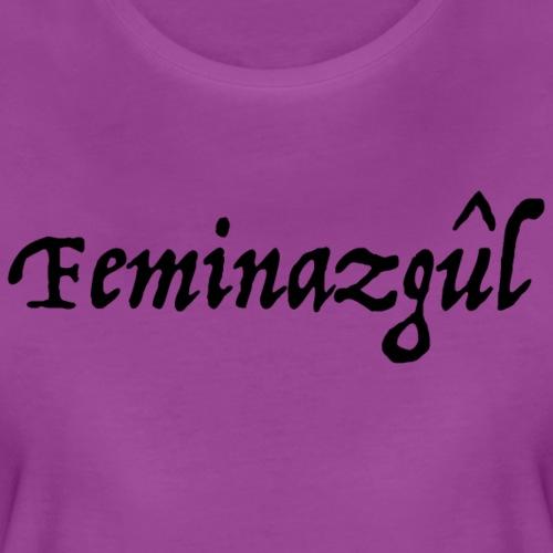 Feminazgul - Women's Premium T-Shirt