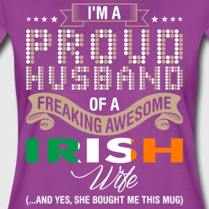 Im A Proud Husband Of A Freaking Awesome Irish Wif - Women's Premium T-Shirt