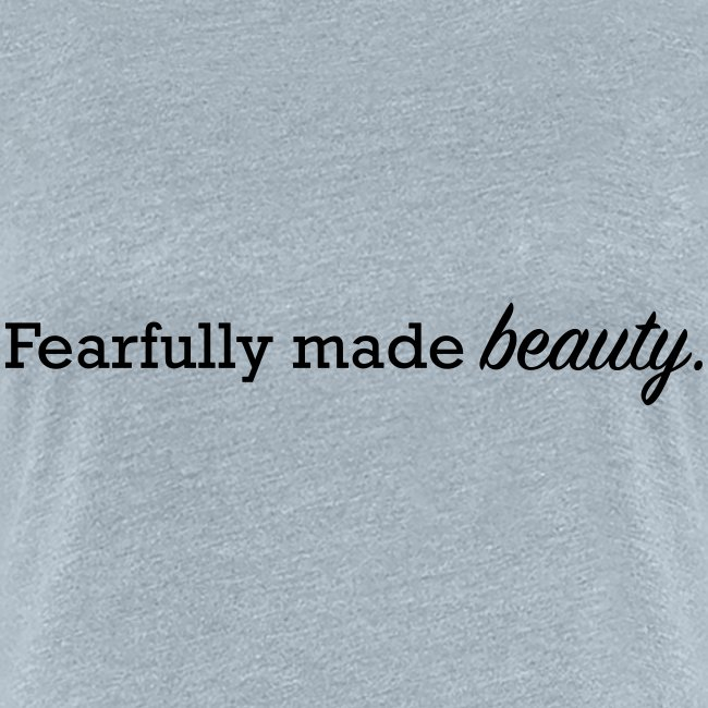 fearfully made beauty