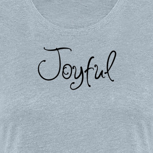 Joyful Curvy - Women's Premium T-Shirt