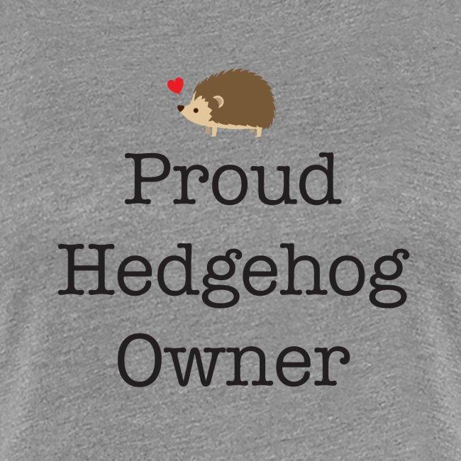 Proud Hedgehog Owner