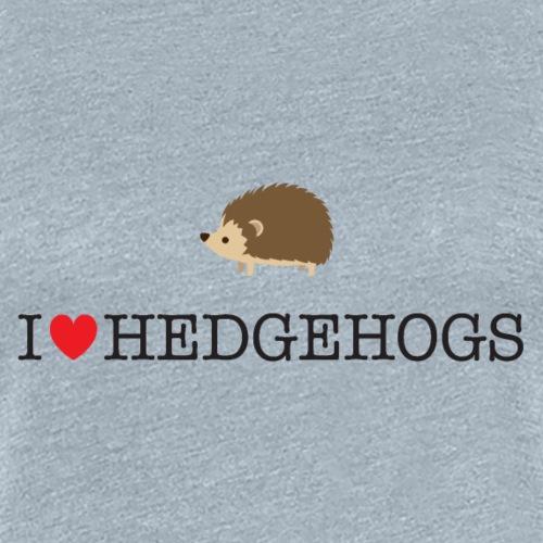 I Love hedgehogs with Cute Hedgehog Illustration - Women's Premium T-Shirt