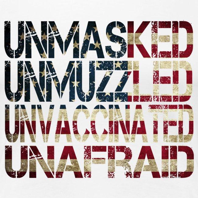 Unmasked. Unmuzzled. Unvaccinated. Unafraid.