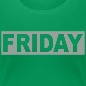 FRIDAY - Women's Premium T-Shirt