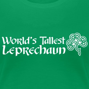 Worlds Tallest Leprechaun - Women's Premium T-Shirt