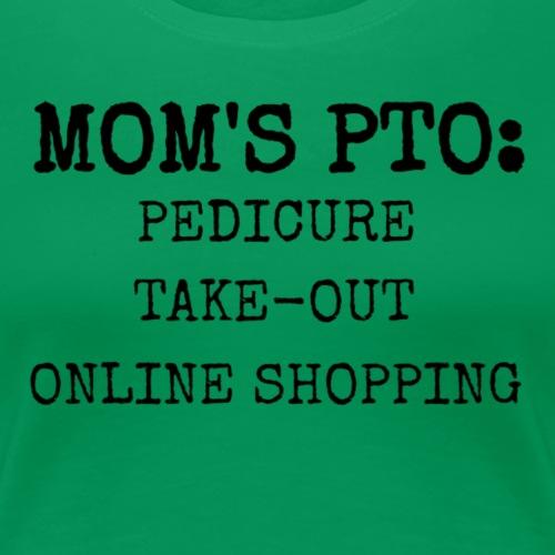 Mom's PTO - Women's Premium T-Shirt