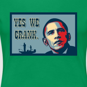 Yes We Crank ! - Women's Premium T-Shirt