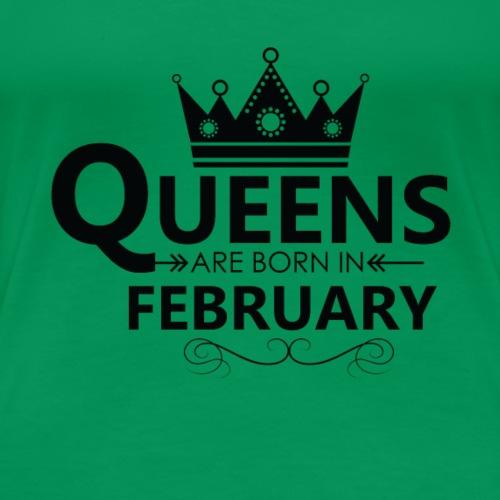 Women s Queens are born in FEBRUARY T Shirt - Women's Premium T-Shirt