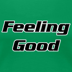 Feeling good - by Fanitsa Petrou - Women's Premium T-Shirt
