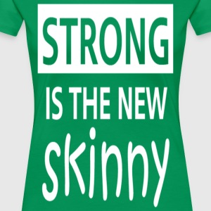 STRONG IS THE NEW SKINNY - GYM WORKOUT SHIRTS - Women's Premium T-Shirt