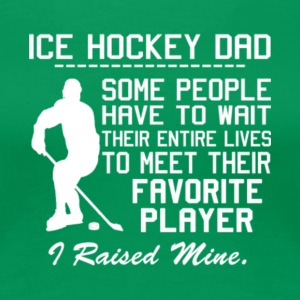 Proud Ice Hockey Dad T Shirt - Women's Premium T-Shirt