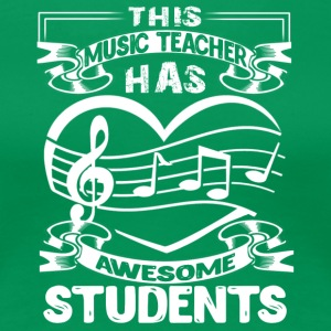 This Music Teacher Has Awesome Student Shirt - Women's Premium T-Shirt