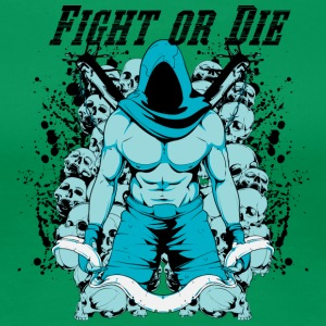 fight or die - Women's Premium T-Shirt