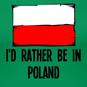 I'd Rather Be In Poland - Women's Premium T-Shirt