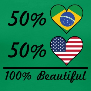 50% Brazilian 50% American 100% Beautiful - Women's Premium T-Shirt
