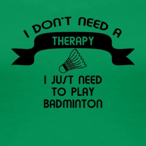 I do not need a therapy t-shirt design - Women's Premium T-Shirt