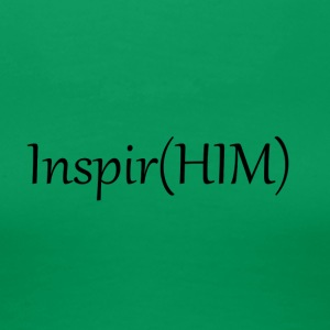 Inspire HIM - Women's Premium T-Shirt