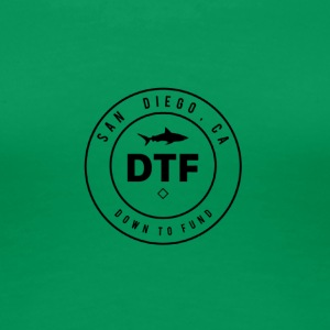 DTF, or DOWN TO FUND - Women's Premium T-Shirt