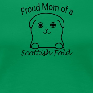 Proud Mom of a Scottish Fold - Women's Premium T-Shirt