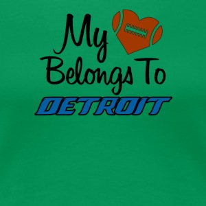 My heart belongs to Detroit - Women's Premium T-Shirt