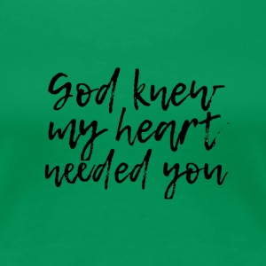 God knew - Women's Premium T-Shirt
