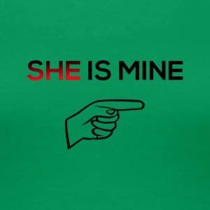 She is mine - Women's Premium T-Shirt