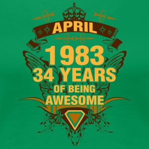 April 1983 34 Years of Being Awesome - Women's Premium T-Shirt