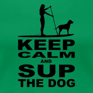 KEEP CALM and SUP the DOG - Women Edition - Women's Premium T-Shirt